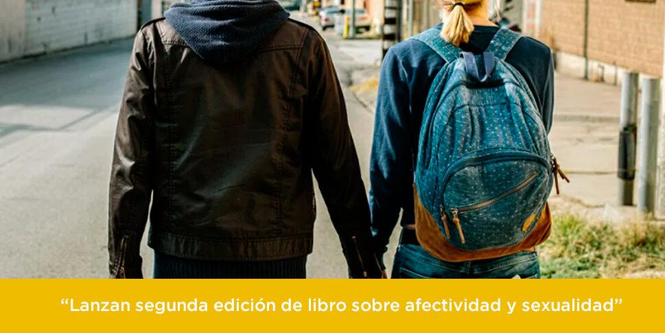 Lanzan segunda edición de libro sobre afectividad y sexualidad