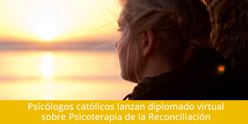 Psicólogos católicos lanzan diplomado virtual sobre Psicoterapia de la Reconciliación