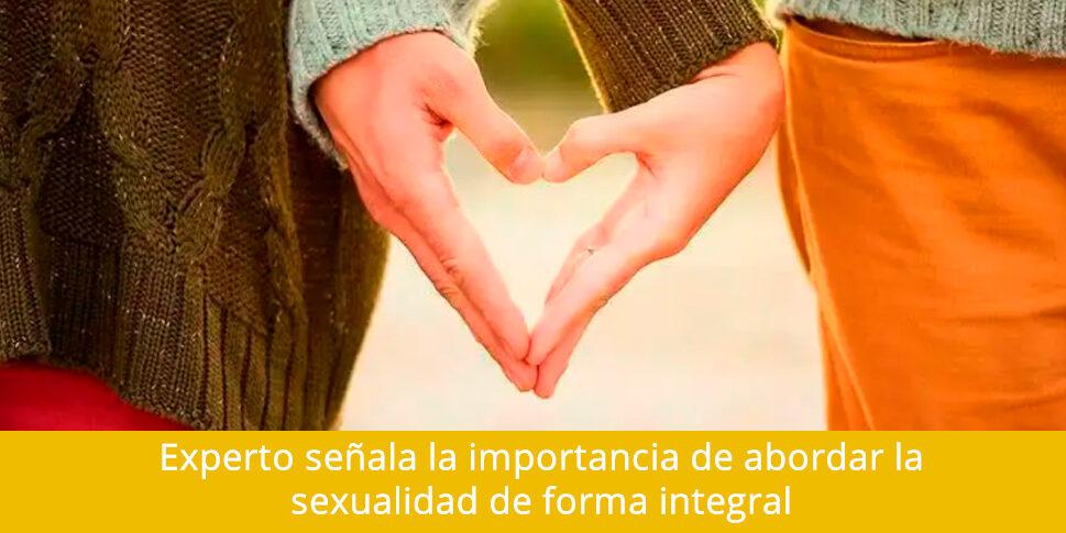 Experto señala la importancia de abordar la sexualidad de forma integral